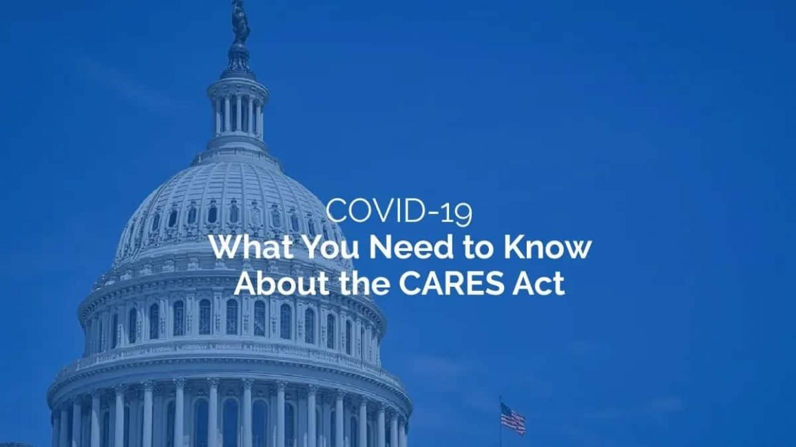 The CARES Act: What You Need to Know