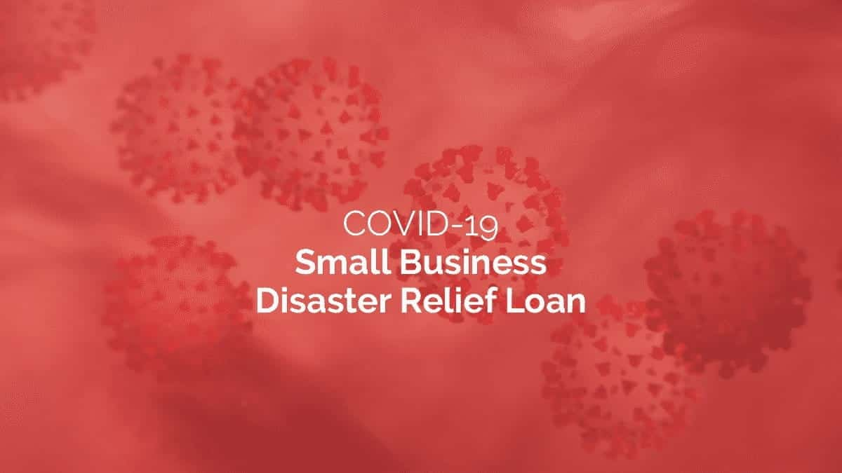 Covid-19 Small Businesses Disaster Relief Loan